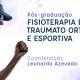 Pós-graduação Fisioterapia em Traumato Ortopedia e Esportiva – Turma 11 – Recife
