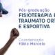 Pós-graduação Fisioterapia em Traumato Ortopedia e Esportiva – Turma 6 – Rio de Janeiro