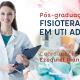 Pós-graduação Fisioterapia em UTI Adulto – Turma 24 – Rio de Janeiro (2º Módulo)
