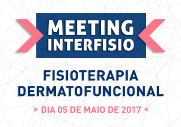 V Meeting InterFISIO – Fisioterapia Dermatofuncional