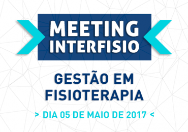 IV Meeting InterFISIO – Gestão em Fisioterapia