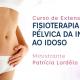 Curso de Extensão Fisioterapia Pélvica da Infância ao Idoso – Turma 1 – Recife