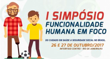 I Simpósio  Funcionalidade  Humana em Foco –  Do Cuidado em Saúde a Seguridade Social no Brasil