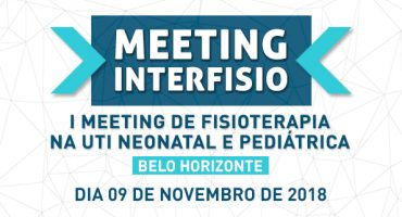 I Meeting InterFISIO de Fisioterapia na UTI Neonatal e Pediátrica