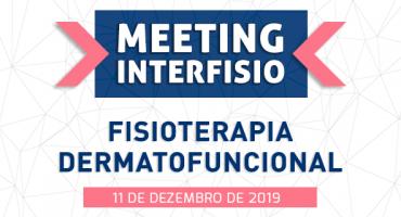 II Meeting InterFISIO de Fisioterapia Dermatofuncional