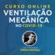 Curso Ventilação Mecânica – De volta à COVID-19